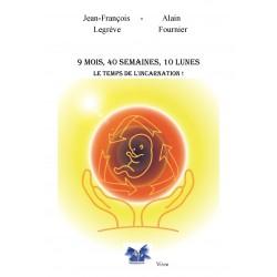 9 mois, 40 semaines, 10 lunes - Le temps de l'incarnation !